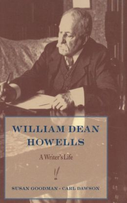William Dean Howells: A Writer's Life