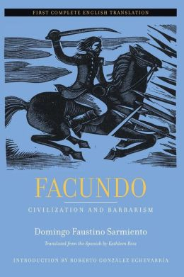 Facundo: Civilization and Barbarism