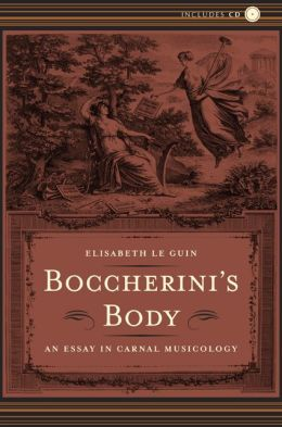 Boccherini's Body: An Essay in Carnal Musicology