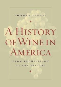A History of Wine in America: From Prohibition to the Present