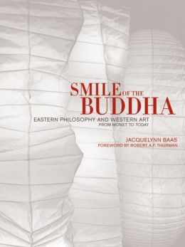 Smile of the Buddha: Eastern Philosophy and Western Art from Monet to Today