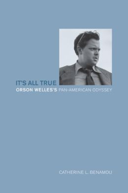 It's All True: Orson Welles's Pan-American Odyssey
