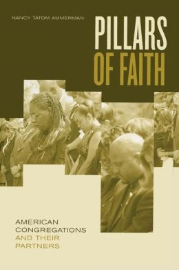 Pillars of Faith: American Congregations and Their Partners