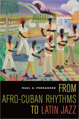 From Afro-Cuban Rhythms to Latin Jazz