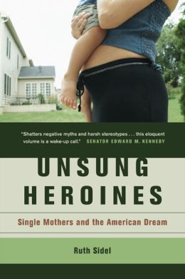 Unsung Heroines: Single Mothers and the American Dream