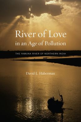 River of Love in an Age of Pollution: The Yamuna River of Northern India