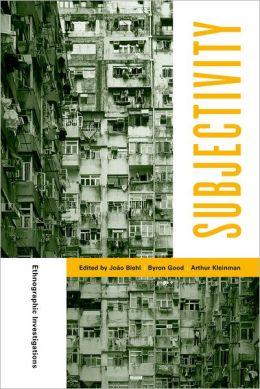 Subjectivity: Ethnographic Investigations