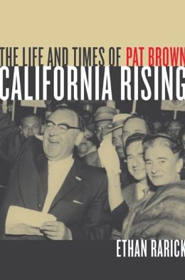 California Rising: The Life and Times of Pat Brown