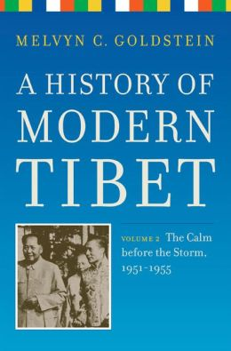 A History of Modern Tibet, volume 2: The Calm before the Storm: 1951-1955