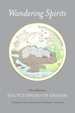 Wandering Spirits: Chen Shiyuan's Encyclopedia of Dreams