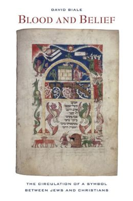 Blood and Belief: The Circulation of a Symbol between Jews and Christians