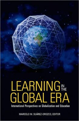 Learning in the Global Era: International Perspectives on Globalization and Education