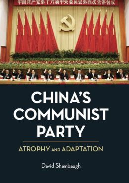 China's Communist Party: Atrophy and Adaptation