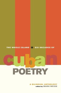 The Whole Island: Six Decades of Cuban Poetry