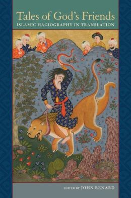Tales of God's Friends: Islamic Hagiography in Translation