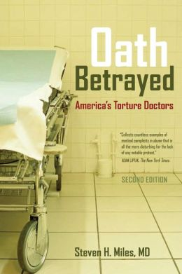 Oath Betrayed: America's Torture Doctors