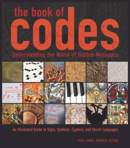 The Book of Codes: Understanding the World of Hidden Messages