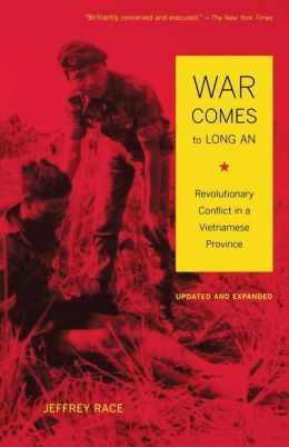 War Comes to Long An: Revolutionary Conflict in a Vietnamese Province