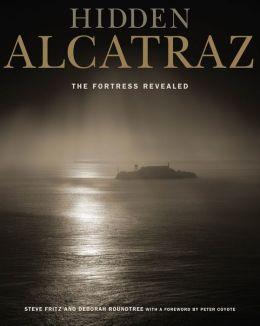 Hidden Alcatraz: The Fortress Revealed