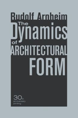 The Dynamics of Architectural Form