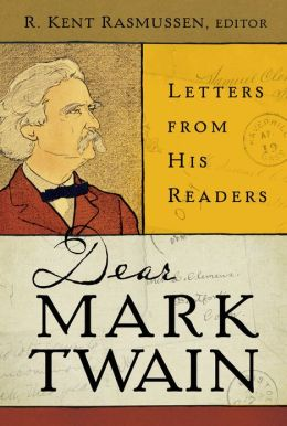 Dear Mark Twain: Letters from His Readers