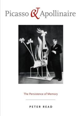 Picasso and Apollinaire: The Persistence of Memory