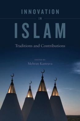 Innovation in Islam: Traditions and Contributions