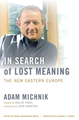 In Search of Lost Meaning: The New Eastern Europe
