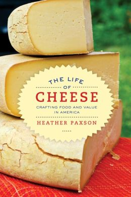The Life of Cheese: Crafting Food and Value in America