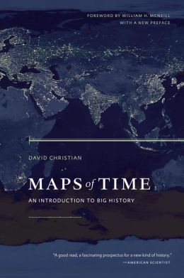 Maps of Time: An Introduction to Big History, With a New Preface
