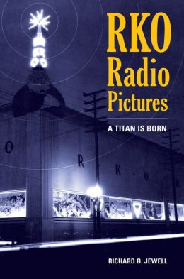 RKO Radio Pictures: A Titan Is Born