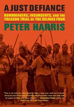 A Just Defiance: Bombmakers, Insurgents, and the Treason Trial of the Delmas Four