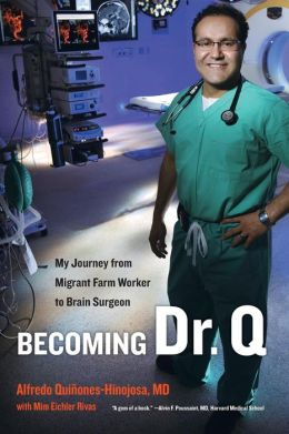 Becoming Dr. Q: My Journey from Migrant Farm Worker to Brain Surgeon
