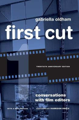 First Cut: Conversations with Film Editors