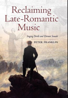 Reclaiming Late-Romantic Music: Singing Devils and Distant Sounds