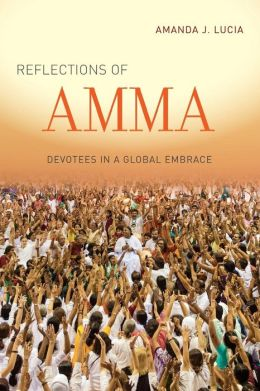 Reflections of Amma: Devotees in a Global Embrace