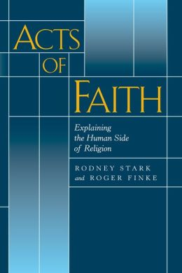 Acts of Faith: Explaining the Human Side of Religion