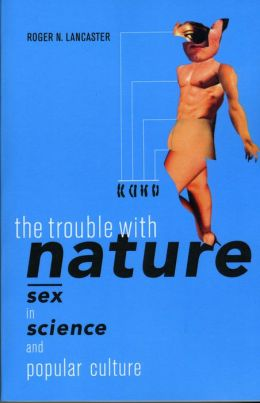 The Trouble with Nature: Sex in Science and Popular Culture