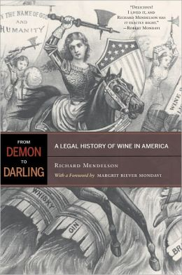 From Demon to Darling: A Legal History of Wine in America