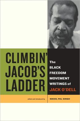 Climbin' Jacob's Ladder: The Black Freedom Movement Writings of Jack O'Dell