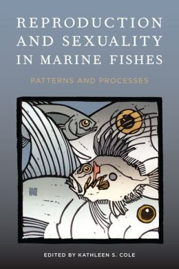 Reproduction and Sexuality in Marine Fishes: Patterns and Processes