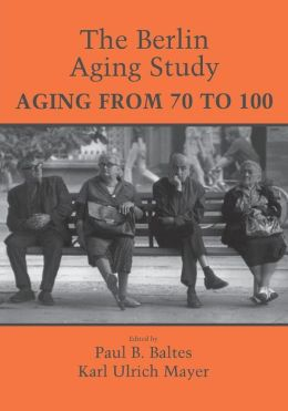 The Berlin Aging Study: Aging from 70 to 100