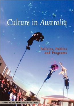 Culture in Australia: Policies, Publics and Programs