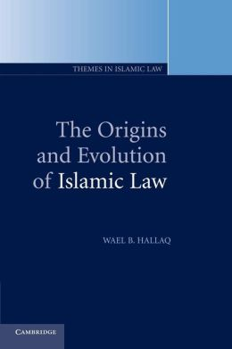 The Origins and Evolution of Islamic Law