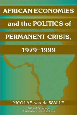 African Economies and the Politics of Permanent Crisis, 1979-1999