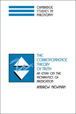 The Correspondence Theory of Truth: An Essay on the Metaphysics of Predication