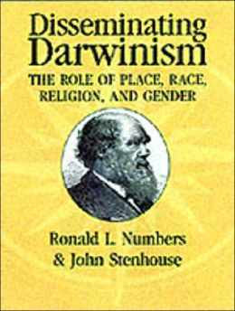 Disseminating Darwinism: The Role of Place, Race, Religion, and Gender