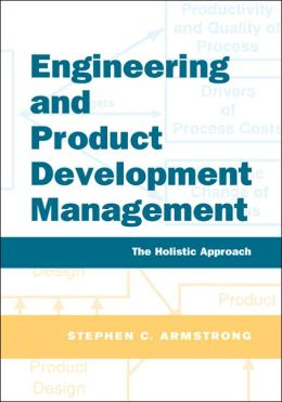 Engineering and Product Development Management: The Holistic Approach