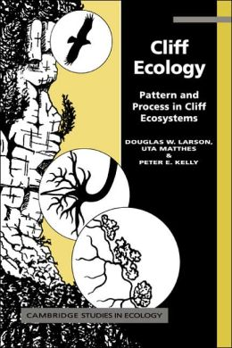 Cliff Ecology: Pattern and Process in Cliff Ecosystems