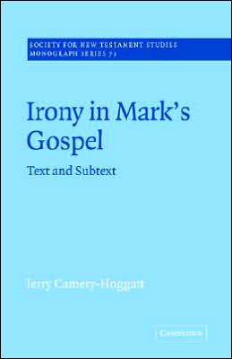 Irony in Mark's Gospel: Text and Subtext